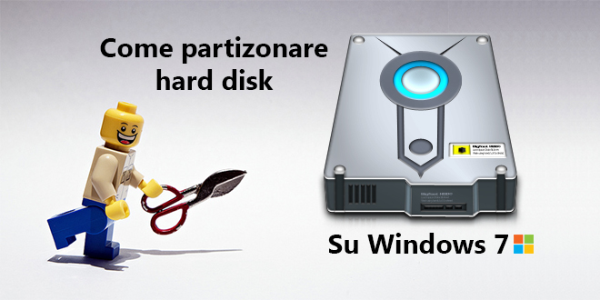 Come partizionare hard disk su Windows 7
