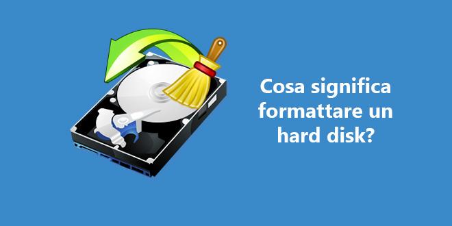 Cosa significa formattare un hard disk