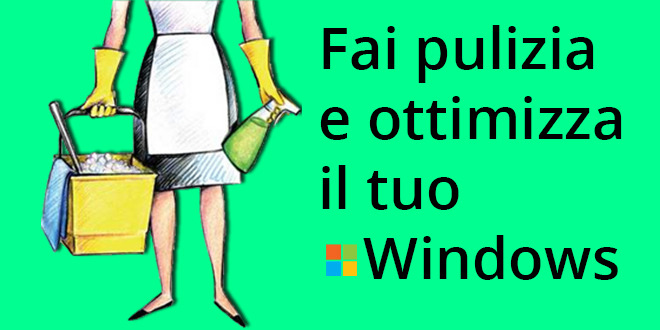 fare pulizia e ottimizzare Windows