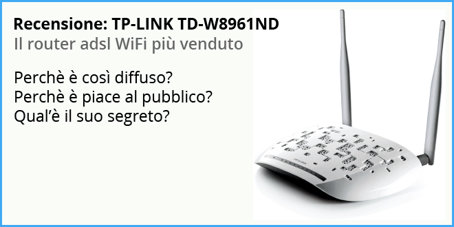 Recensione: TP-LINK TD-W8961ND Router WiFi adsl 2+