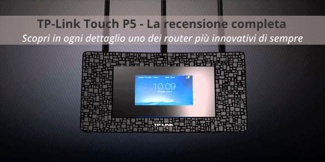 TP-Link-Touch-P5-Recensione-completa-finale