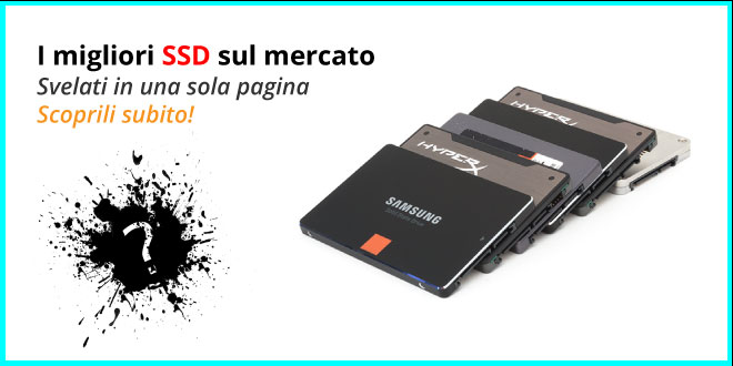 Migliori SSD 2017: La lista TOP sempre aggiornata