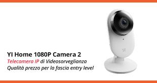 YI Home Camera 2 – La recensione completa
