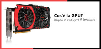 Cos'è la GPU?