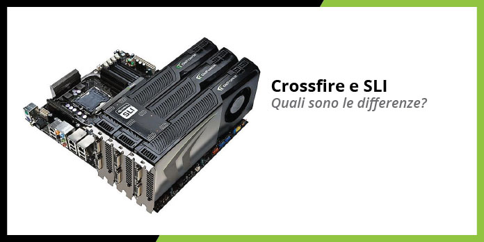 Differenze fra SLI e CrossFire