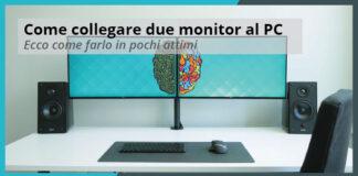 Come collegare due Monitor al PC
