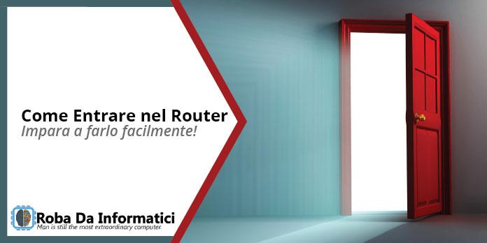 Come Entrare nel Router