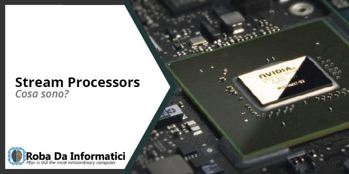 Cosa sono gli Stream Processors?