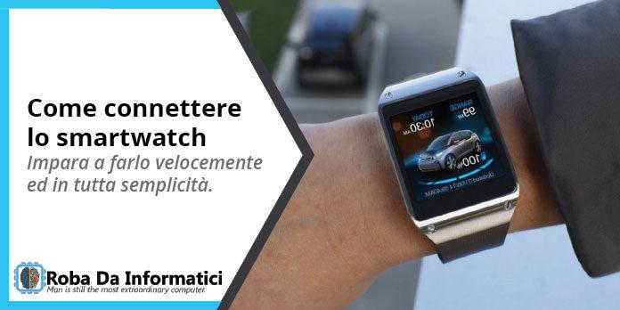 Come connettere lo smartwatch