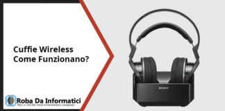 Cuffie Wireless - Come funzionano