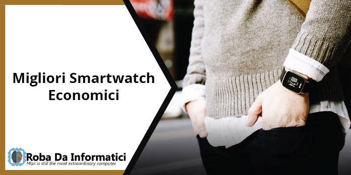 Migliori Smartwatch Economici - Lista Aggiornata
