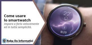 Come usare lo Smartwatch