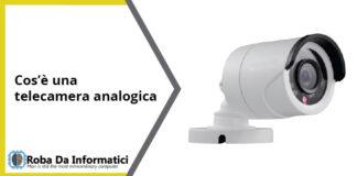Cos'è una telecamera analogica?