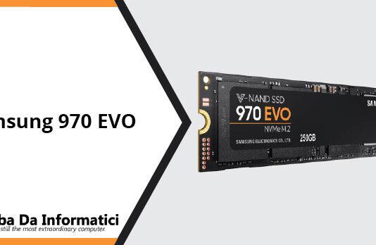 SSD Samsung 970 EVO - Recensione completa