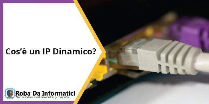 Cos'è un indirizzo IP dinamico?