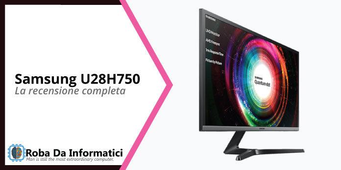 Samsung U28H750 recensione