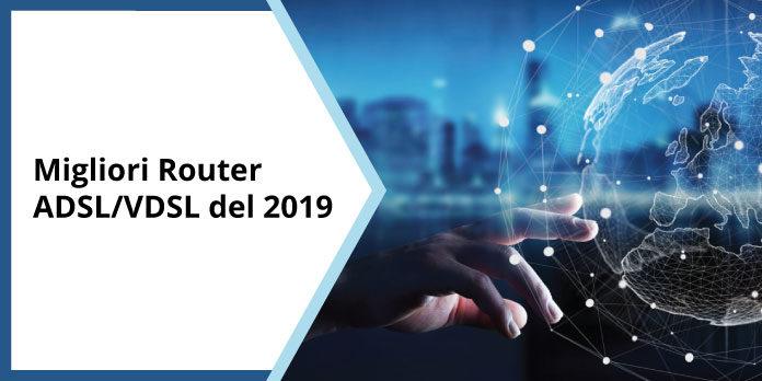 migliori router adsl vdsl 2019