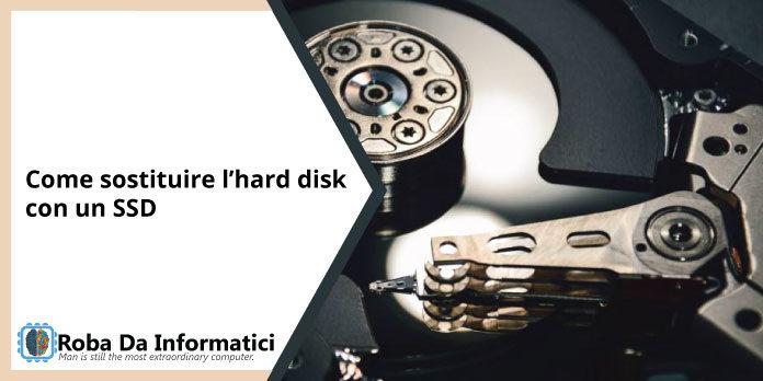 Come sostituire l'hard disk con un SSD
