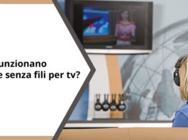 come funzionano le cuffie senza fili per tv