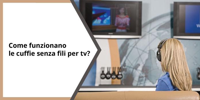 Come funzionano le cuffie senza fili per TV? | Roba Da ...