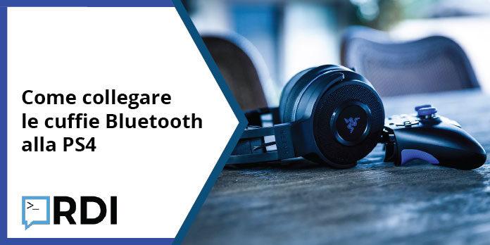 Come collegare le cuffie Bluetooth alla PS4