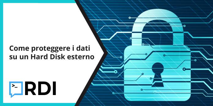 Come proteggere i dati su un Hard Disk esterno