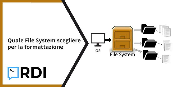 Quale File System scegliere per la formattazione