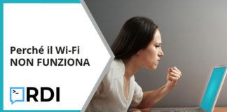 Perché il Wi-Fi non funziona?
