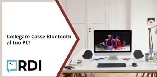 Come collegare le casse Bluetooth al PC