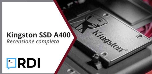 Kingston SSD A400 - Recensione completa