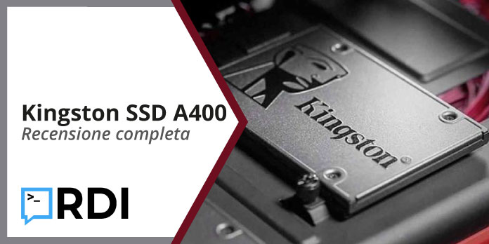 Kingston SSD A400 - Recensione completa
