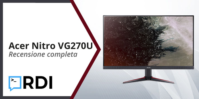 Acer Nitro VG270U - Recensione completa