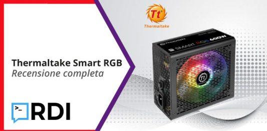 Thermaltake Smart RGB - Recensione completa