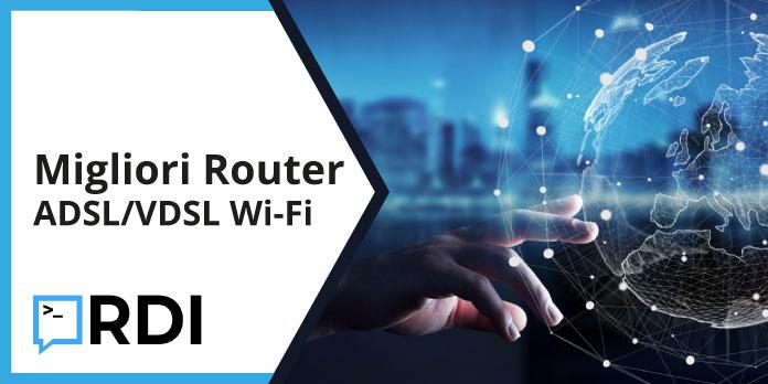 Migliori modem router ADSL/VDSL Wi-Fi - Lista aggiornata