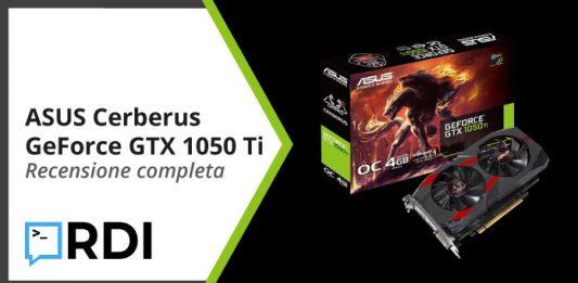 ASUS Cerberus GeForce GTX 1050 Ti - Recensione completa