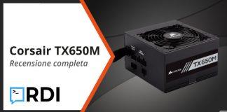 Corsair TX650M recensione