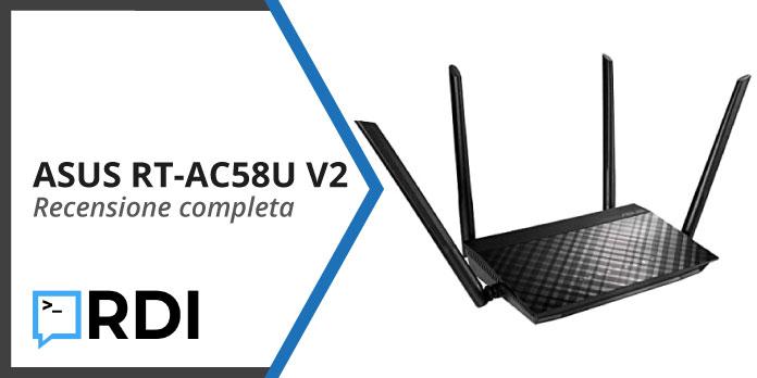 ASUS RT-AC58U V2 - Recensione completa