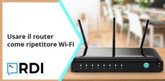 Usare il router come ripetitore Wi-Fi