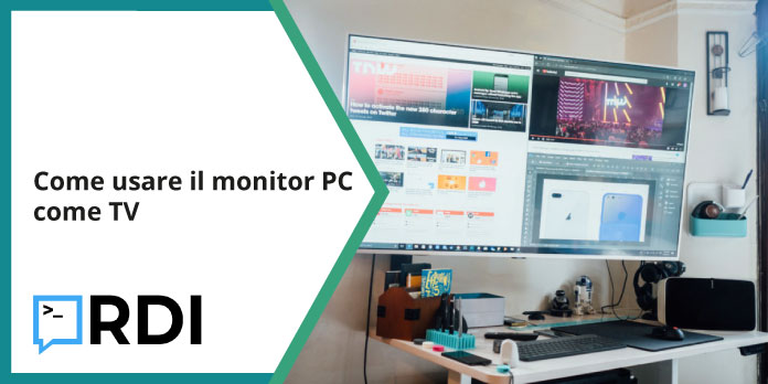 Come usare il monitor PC come TV?
