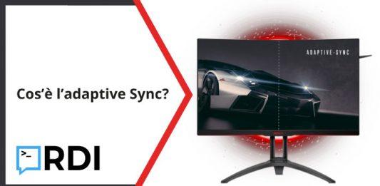 Cos'è l'Adaptive Sync?