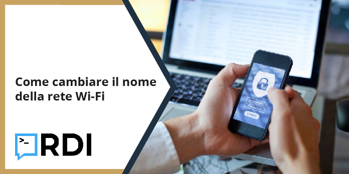 Come cambiare il nome della rete Wi Fi