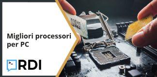 Migliori processori per PC - La lista aggiornata
