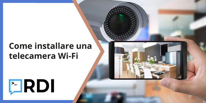 Come installare una telecamera Wi-Fi