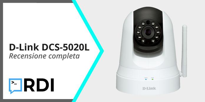 D-Link DCS-5020L - Recensione completa