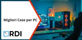 Migliori case per PC