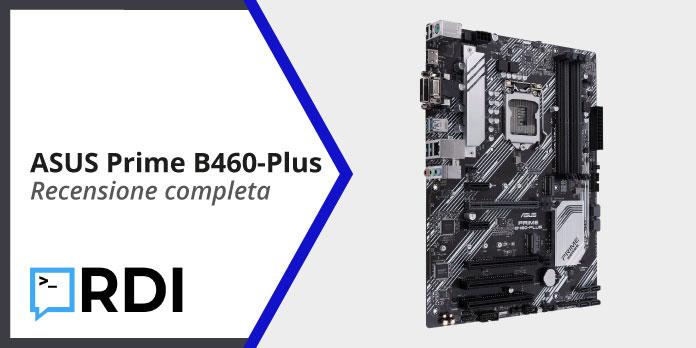 ASUS Prime B460-Plus - Recensione completa