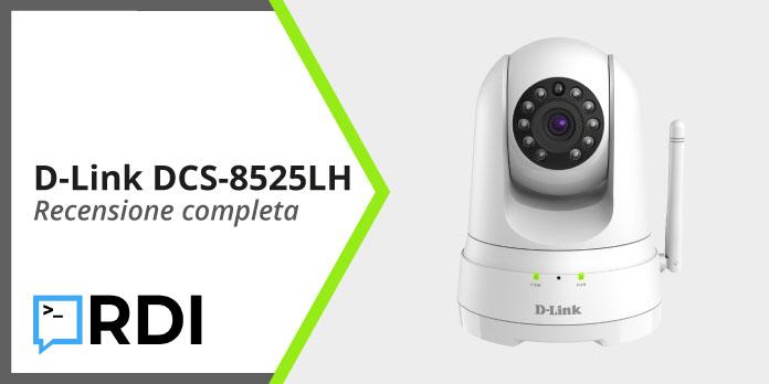D-Link DCS-8525LH - Recensione completa