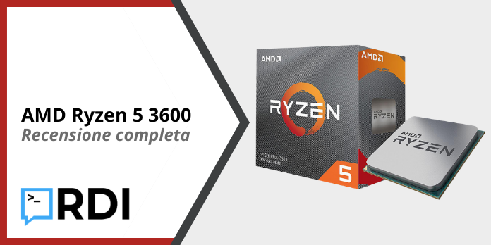 AMD Ryzen 5 3600 - Recensione completa