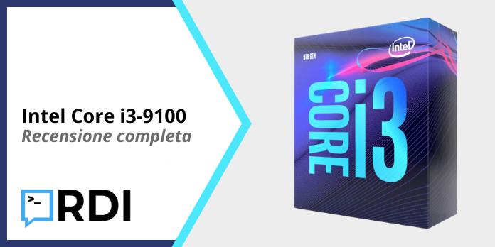 Intel Core i3-9100 - Recensione completa