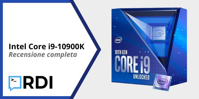 Intel Core i9-10900K - Recensione completa